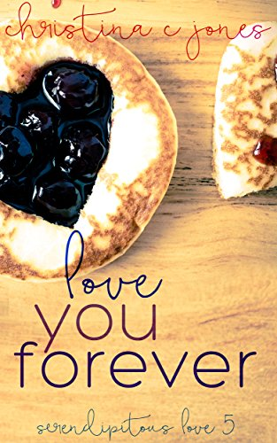 Love You Forever (Serendipitous Love Book 5) by [Christina C Jones]