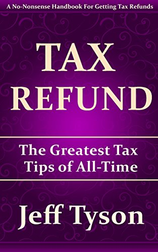 Tax Refund: The Greatest Tax Tips of All-Time