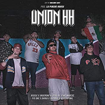 Unión HH (feat. Aguilar MKL, Reggie, UnderOne, Leiru BG, Mc Marcos, Yio One & Caporal)