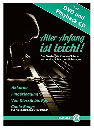 Michael Schwager - Aller Anfang ist leicht, Klavierschule für Anfänger (inkl. DVD und Playback-CD, Format DIN A 4, 32 Seiten)