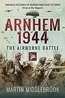 Arnhem 1944: The Airborne Battle, 17-26 September
