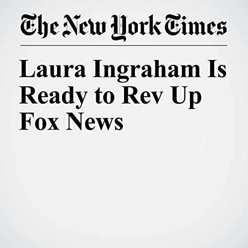 Laura Ingraham Is Ready to Rev Up Fox News copertina