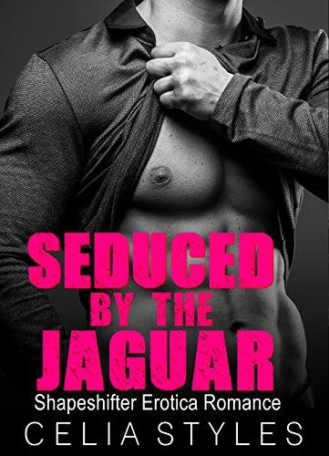 Seduced by the Jaguar: A Shapeshifter Romance