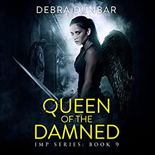 Queen of the Damned      Imp Series, Book 9              Written by:                                                                                                                                 Debra Dunbar                               Narrated by:                                                                                                                                 Angela Rysk                      Length: 9 hrs and 20 mins     3 ratings     Overall 5.0