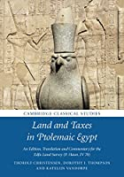 Land and Taxes in Ptolemaic Egypt: An Edition, Translation and Commentary for the Edfu Land Survey (P. Haun. IV 70) (Cambridge Classical Studies)