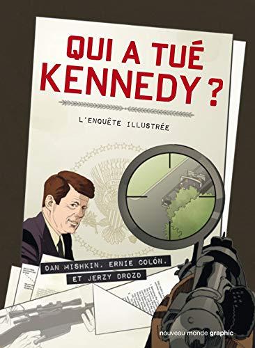 Qui a tué Kennedy ?: L'enquête illustrée (NMG.NOUV.MOND.G