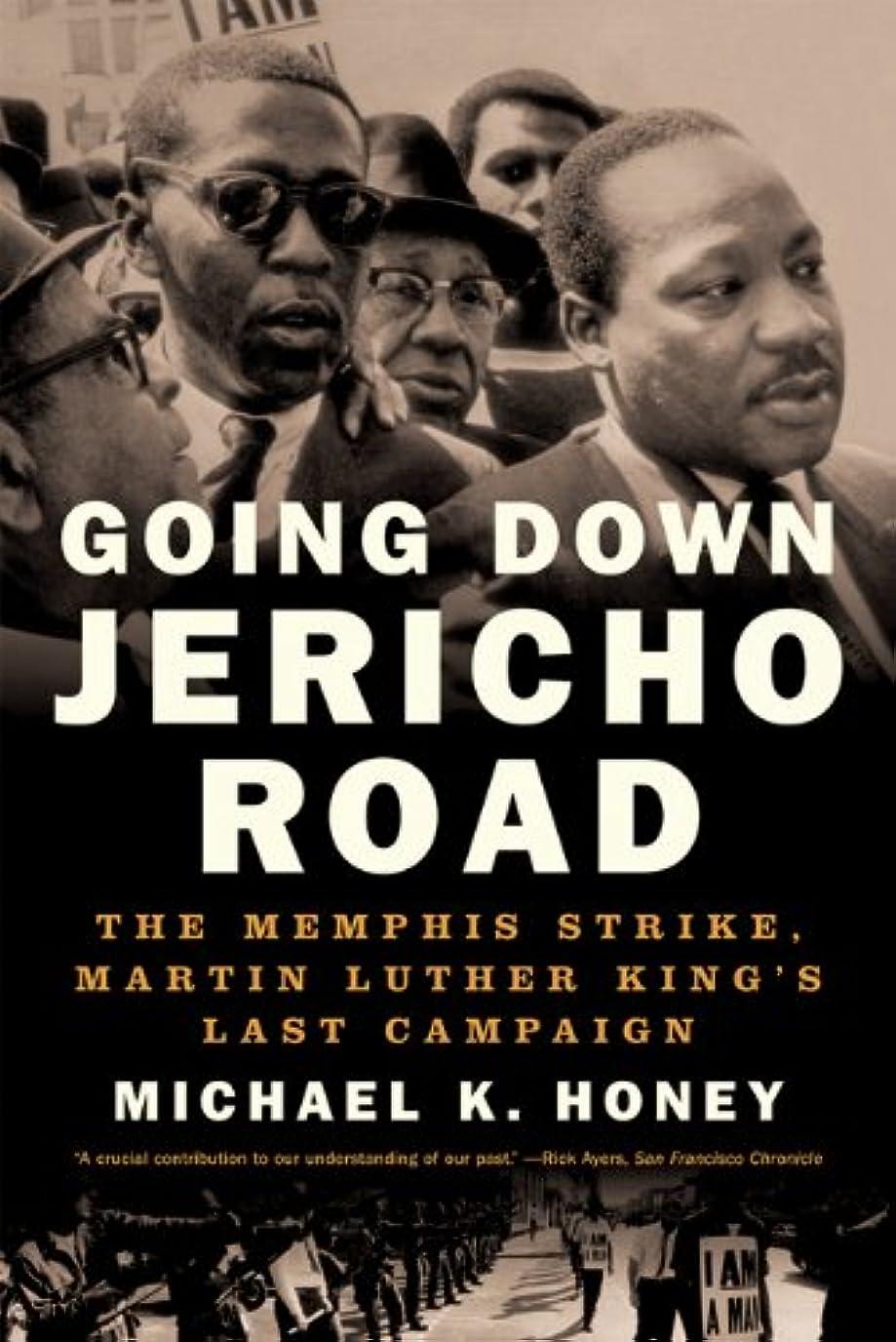 嫉妬ご覧ください傷つきやすいGoing Down Jericho Road: The Memphis Strike, Martin Luther King's Last Campaign (English Edition)