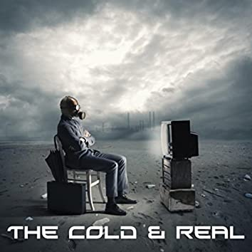 The Cold & Real