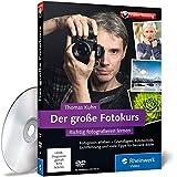 Der große Fotokurs: Fotografieren lernen mit Thomas Kuhn