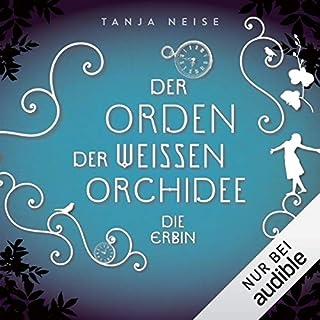 Die Erbin     Der Orden der weißen Orchidee 1              Autor:                                                                                                                                 Tanja Neise                               Sprecher:                                                                                                                                 Karoline Mask von Oppen                      Spieldauer: 10 Std. und 54 Min.     553 Bewertungen     Gesamt 4,1