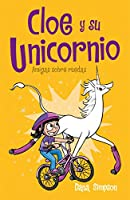 Amigas sobre ruedas / Unicorn on a Roll (Cloe Y Su Unicornio/ Phoebe and Her Unicorn)