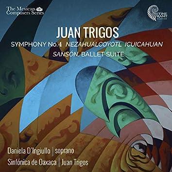 "Juan Trigos: Symphony No. 4 ""Nezahualcóyotl Icuicahuan"" - Sansón, Ballet Suite"