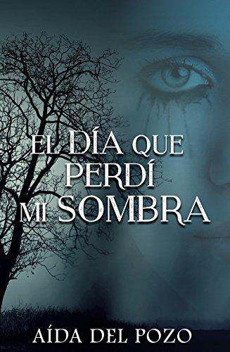 El día que perdí mi sombra: Thriller y romance se unen en una de las novelas mejor valoradas en el Concurso Indie Amazon 2016.