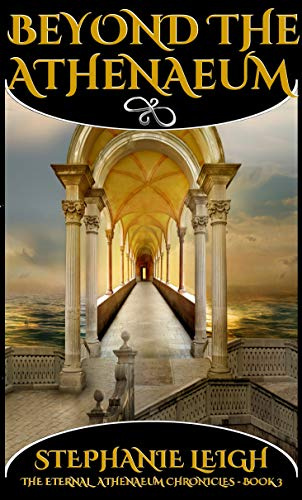 Beyond The Athenaeum (The Eternal Athenaeum Chronicles Book 3) (English Edition)