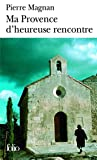 Ma Provence d'heureuse rencontre - Guide secret