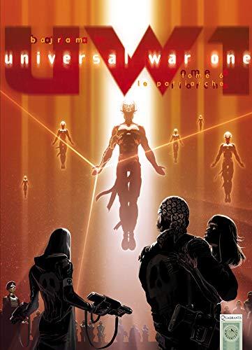 Universal War One T06: Le Patriarche
