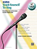 Alfred's Teach Yourself to Sing: Everything you need to know to start singing
