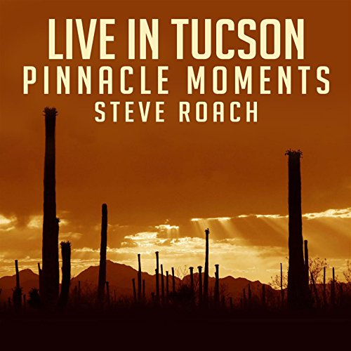 Live In Tucson - Pinnacle Moments (Live Version)
