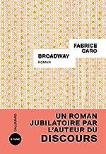 Broadway de Fabrice Caro