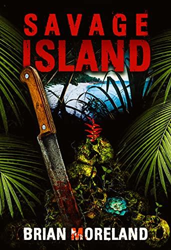 Savage Island by [Brian Moreland]