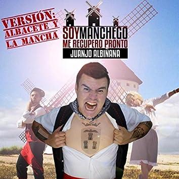 Soy Manchego, Me Recupero Pronto (Versión Albacete y la Mancha)