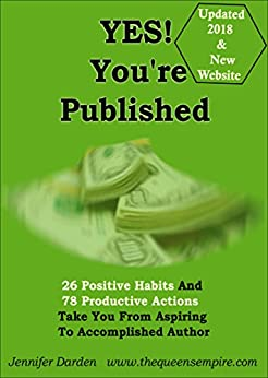 YES! You're Published: 26 Positive Habits And 78 Productive Actions Take You From Aspiring To Accomplished Author by [Jennifer Darden]