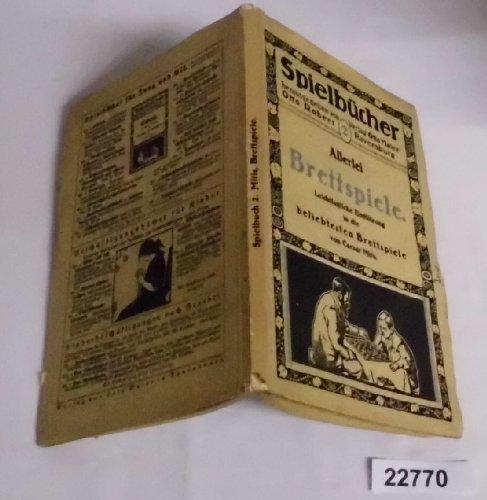 Bestell.Nr. 1022770 Allerlei Brettspiele und andere Hausspiele - Leichtfaßliche Einführung in die beliebtesten Brettspiele (Spielbücher herausgegeben von Otto Robert, 2. Band)