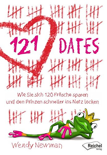 121 DATES: ONLINE DATING - DIE ERFOLGS-STRATEGIEN VON US TOP COACH WENDY NEWMANN