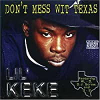 Don't Mess Wit Texas by LIL KEKE (2004-04-27)