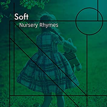 # Soft Nursery Rhymes