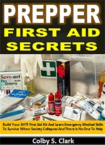 Easy You Simply Klick Prepper First Aid Secrets Build Your SHTF Kit And Learn Emergency Medical Skills To Survive When Society Collapses
