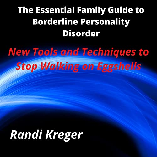 The Essential Family Guide to Borderline Personality Disorder Audiobook By Randi Kreger cover art