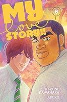 My Love Story!!, Vol. 6 (6)