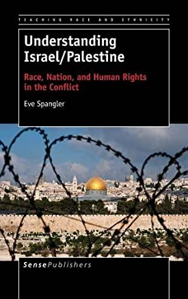 Understanding Israel/Palestine: Race, Nation, and Human Rights in the Conflict by Eve Spangler (2015-05-15)