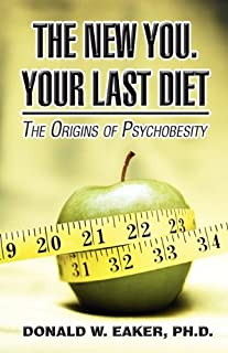 The New You. Your Last Diet: The Origins of Psychobesity