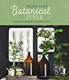 Botanical Style: Inspirational decorating with nature, plants and...