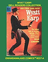 Wyatt Earp: Dell Readers Collection: Gwandanaland Comics #237-A:  The Legendary Lawman in over 450 Pages of Wild West Comics!  Economical B&W Version.