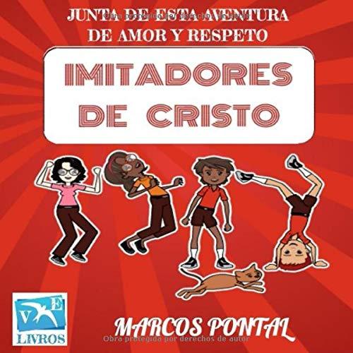 IMITADORES DE CRISTO: JUNTA DE ESTA AVENTURA DE AMOR Y RESPETO