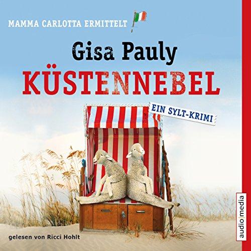 Küstennebel     Mamma Carlotta 6              Autor:                                                                                                                                 Gisa Pauly                               Sprecher:                                                                                                                                 Ricci Hohlt                      Spieldauer: 7 Std. und 47 Min.     215 Bewertungen     Gesamt 4,3