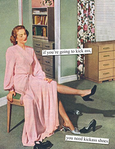 Anne Taintor Happy Birthday Greeting Card - You Need Kickass Shoes