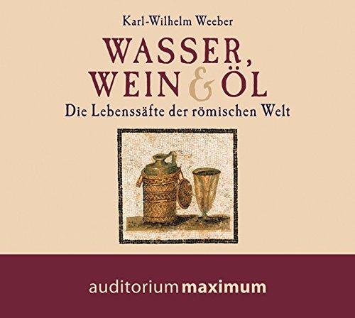 Wasser, Wein und Öl: Die Lebenssäfte der römischen Welt
