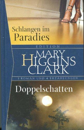 Edition Mary Higgins Clark - 1 Roman und 4 Erzählungen--Schlangen im Paradies/Doppelschatten