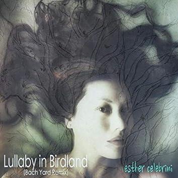 Lullaby in Birdland (Bach Yard Remix)
