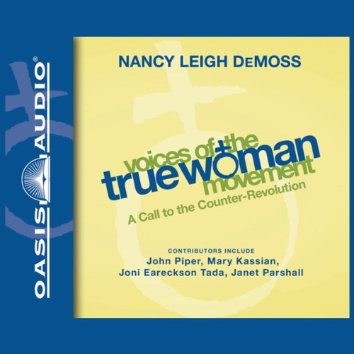 Voices of the True Woman Movement audiobook cover art