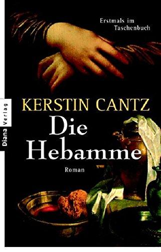 Die Hebamme: Roman