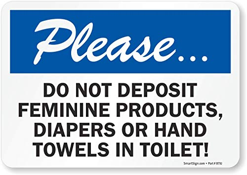 SmartSign Please Do Not Deposit Feminine Products, Diapers Or Hand Towels In Toilet Label | 7 x 10 Laminated Vinyl