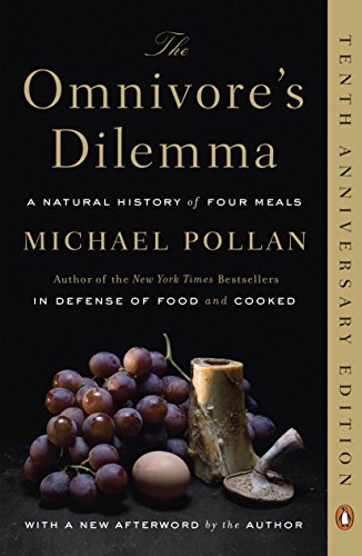 The Omnivore s Dilemma: A Natural History of Four Meals