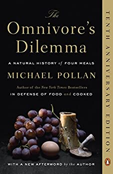The Omnivore's Dilemma: A Natural History of Four Meals by [Michael Pollan]