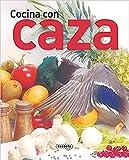 Cocina Con Caza (El Rincon Del Paladar) (El Rincón Del Paladar)