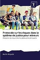 Argudo, A: Protocole sur les risques dans le système de just